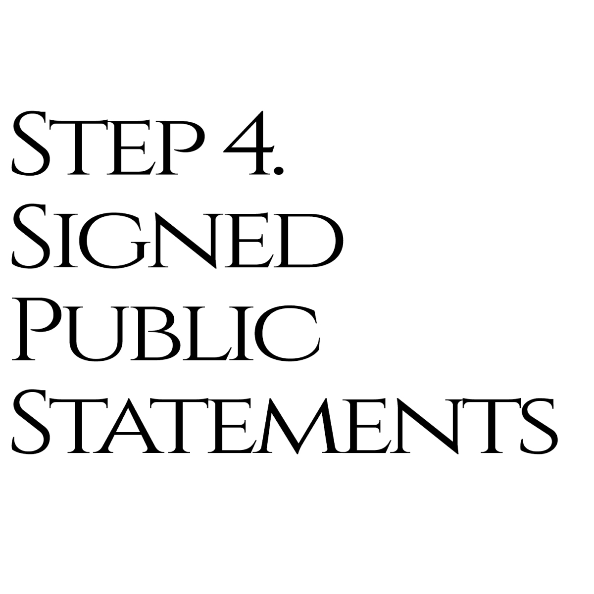 Step 4: Signed Public Statements