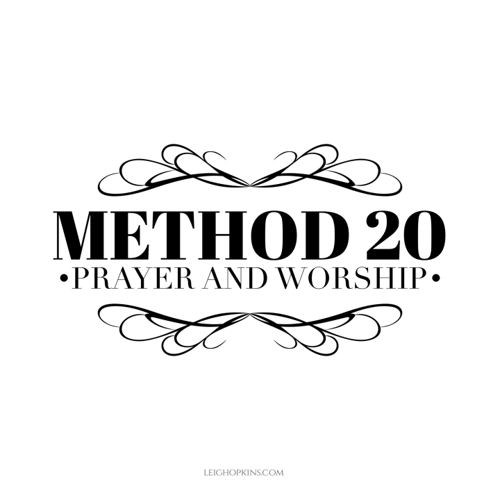 Method 20: Prayer and Worship