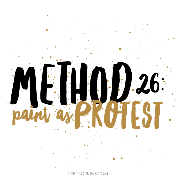 Method 26: Paint as Protest