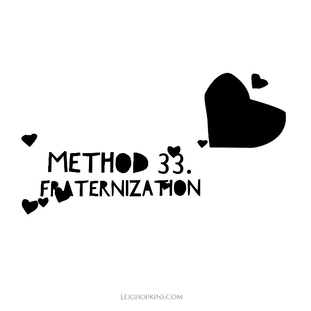 Method 33. Fraternization: Stay connected or steer clear?