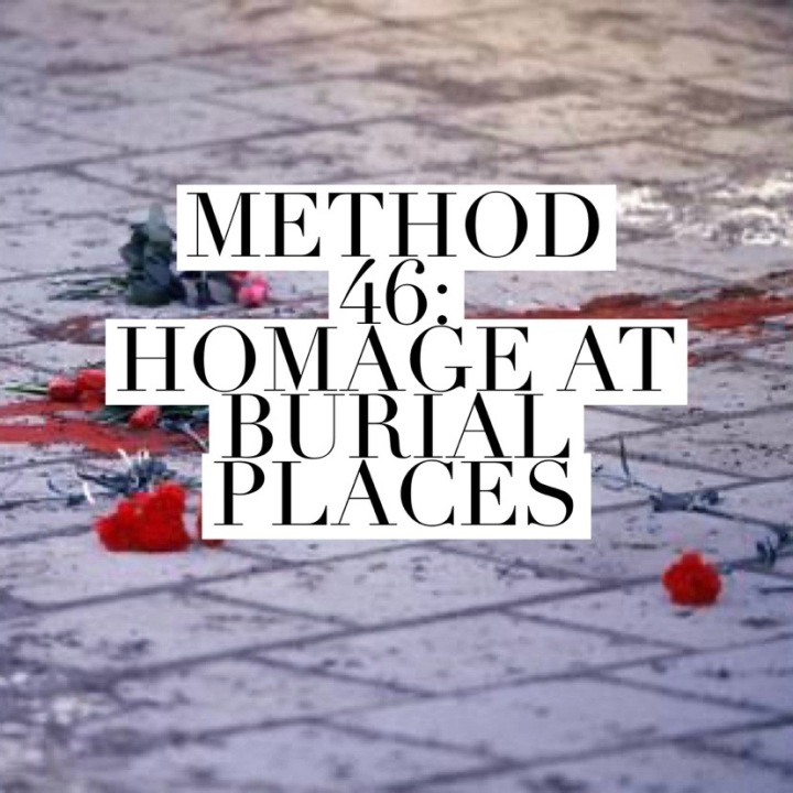 Method 46: Homage at Burial Places